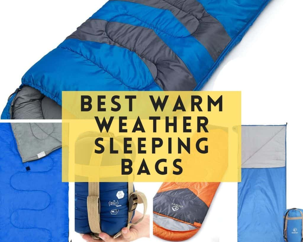 Best Warm Weather Sleeping Bags
